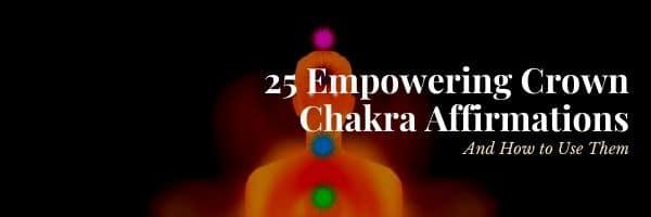 25 Crown Chakra Affirmations