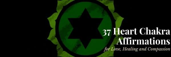 37 Heart Chakra Affirmations