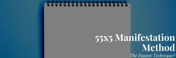 55x5 Manifestation Method