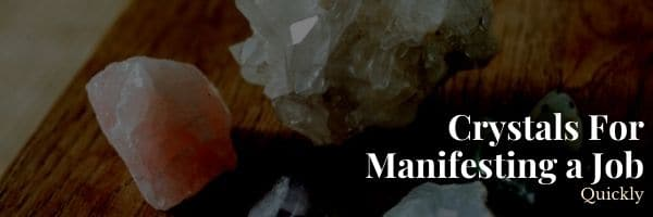 Crystals For Manifesting a Job