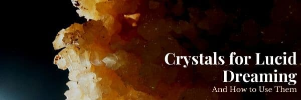 Crystals for Lucid Dreaming