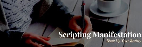 Scripting Manifestation