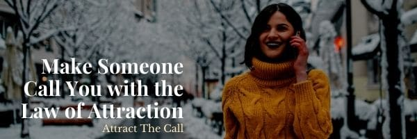 Make Someone Call You with the Law of Attraction